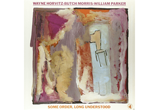 W. Horvitz, B. Morris, W. Parker - Some Order,Long Understood - (Vinyl)