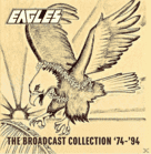 Eagles - Broadcast Collection ´74-´94 [CD]
