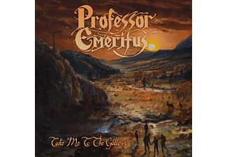 Professor Emeritus - Take Me To The Gallows - (CD)