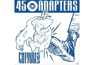 45 Adapters - Patriots Not Fools - (CD)