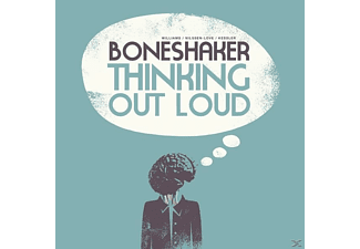 Boneshaker - Thinking Out Loud - (CD)