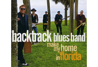 Backtrack Blues Band - Make My Home On Florida - (CD)