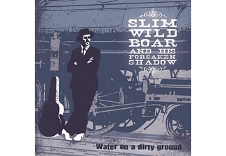 Slim Wild Boar & His Forsaken Shadow - Water On A Dirty Ground - (CD)