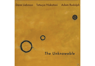 Liebman,Dave/Rudolph,Adam,/Nakatani,Tatsuya - The Unknowable - (CD)