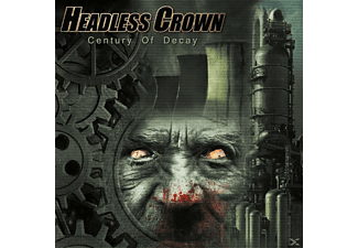 Headless Crown - Century Of Decay [CD]