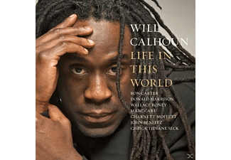 WILL CALHOUN FEAT. RON CARTER DONAL - LIFE IN THIS WORLD - (CD)
