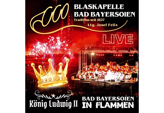 Blaskapelle Bad Bayersoien - Bad Bayersoien in Flammen-König Ludwig II-Live [CD]