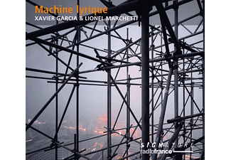 Xavier Garcia, Lionel Marchetti - Machine Lyrique [CD]