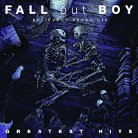 Fall Out Boy - Believers Never Die-The Greatest Hits [CD]