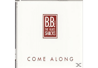 B.B.+BLUES SHACKS - Come Along - (CD)