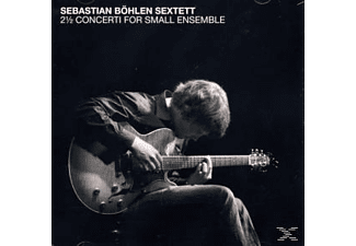 Sebastian Bohlen Sextett - 2 ½  Concerti For Small Ensemble - (CD)