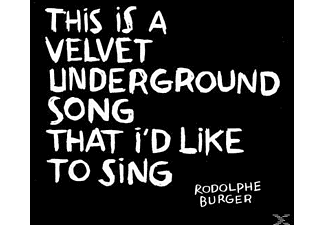 Rodolphe Burger - This Is A Velvet Underground Song That I'd Like To Sing - (CD)