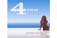 4 To The Bar - Your Heart Is Too Slow [CD]