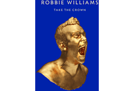 Robbie Williams - Take The Crown (Limited Roar Edition) [CD]