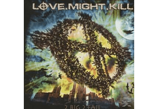 LOVE.MIGHT.KILL - 2 Big 2 Fail - (CD)