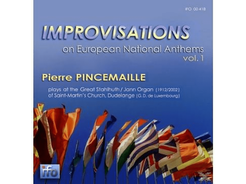 Pincemaille Pierre - Improvisations on European National Anthems Vol. 1 [CD]