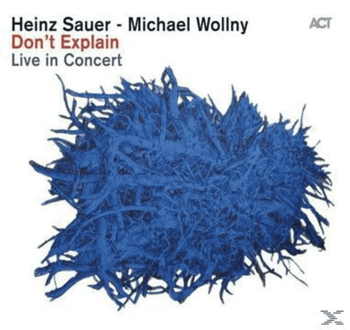 Don´t Explain: Live In Concert Heinz Sauer, Michael Wollny auf CD