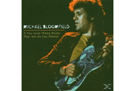 Michael Bloomfield - I Love These Blues,Play 'em As You Please [CD]