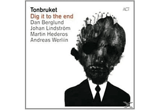 Tonbruket, Dan Berglund - Tonbruket-Dig It To The End - (CD)