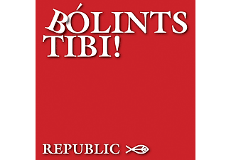 Republic - Bólints Tibi! (CD)