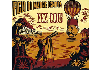 Figli Di Madre Ignota - Fez Club (CD)