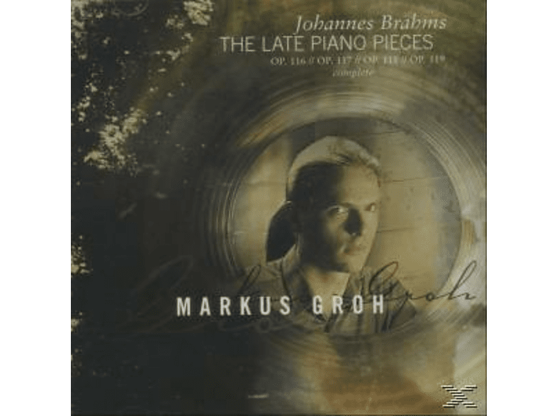 Markus Groh - BRAHMS LATE PIANO PIECES SA [CD]