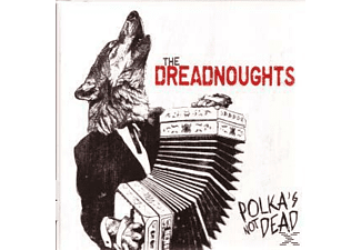 The Dreadnoughts - Polka's Not Dead - (CD)