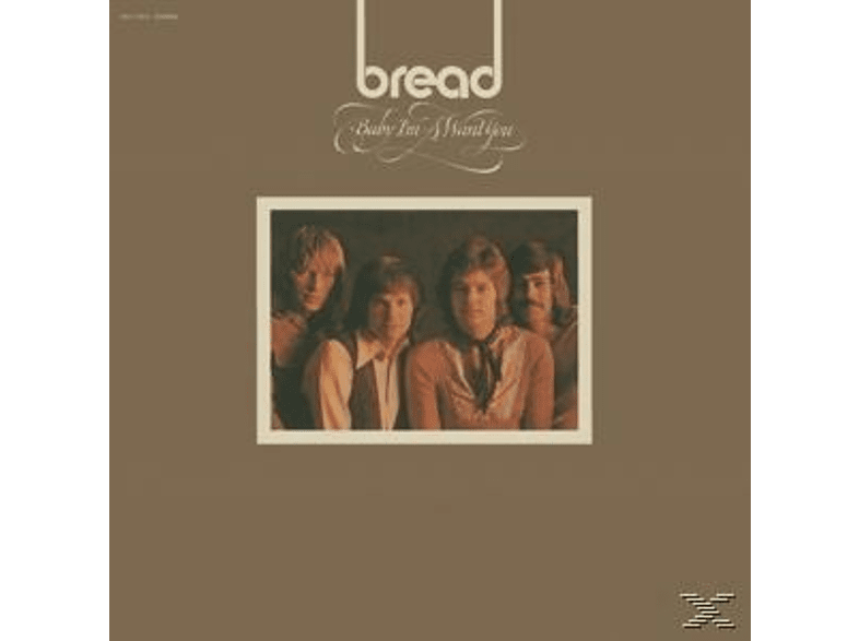 Bread - Baby I'm A Want You [Vinyl]