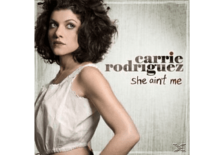 Carrie Rodriguez - SHE AIN T ME - (CD)