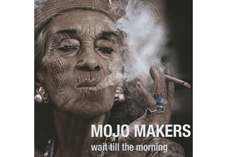 Mojo Makers - Wait Till The Morning - (CD)