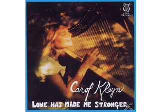 Carol Kleyn - Love Has Made Me Stronger - (CD)