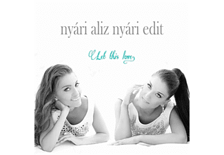 Nyári Aliz Nyári Edit - Let This Love (CD)