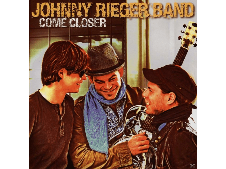 Johnny Rieger Band - Come Closer [CD]