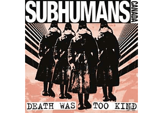 Subhumans - DEATH WAS TOO KIND - (Vinyl)