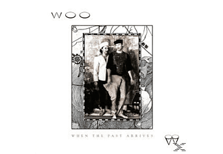 Woo - When The Past Arrives - (CD)