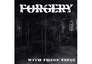 Forgery - With These Fists - (CD)