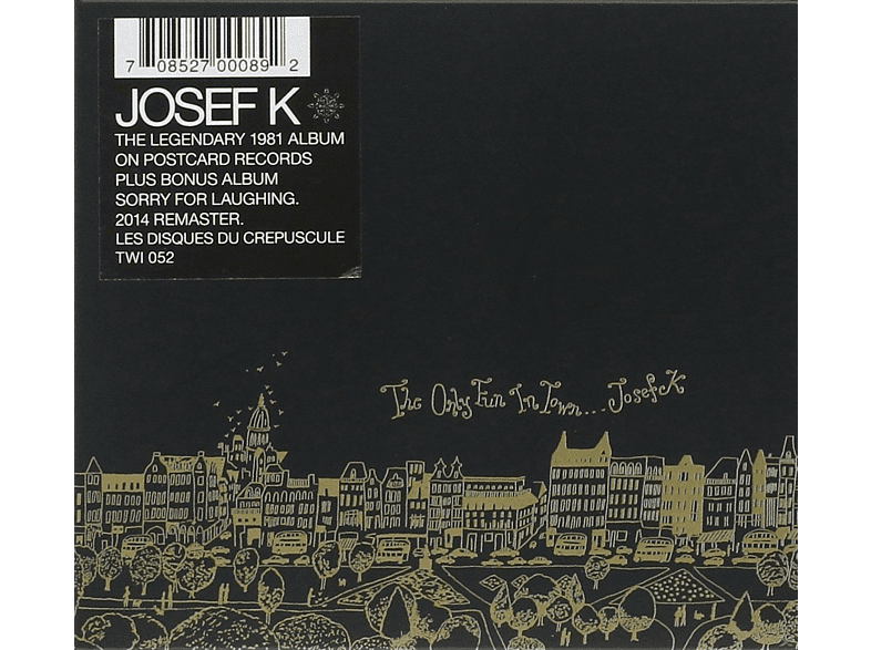 Josef K. - The Only Fun In Town [CD]