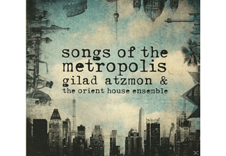 Gilad Atzmon, The Orient House Ensemble - Songs Of The Metropolis - (CD)