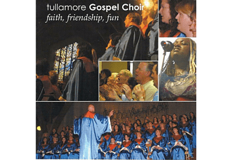 Tullamore Gospel Choir - Faith, Friendship, Fun - (CD)