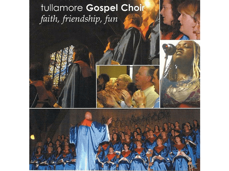 Tullamore Gospel Choir - Faith, Friendship, Fun [CD]