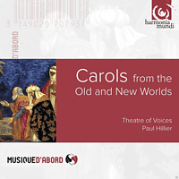 Paul Hillier, Theater Of Voices - Carols From The Old & New Worlds [CD]