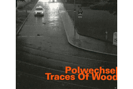 Polwechsel - Traces Of Wood [Maxi Single CD]