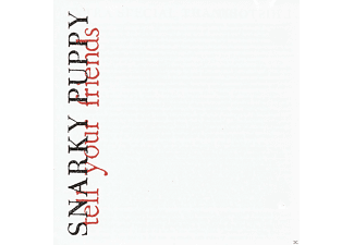 Snarky Puppy - Tell Your Friends - (CD)