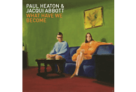 Heaton, Paul / Abbott, Jacqui - What Have We Become [CD]