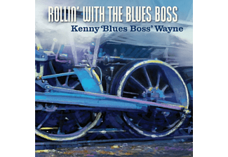 Kenny  Blues Boss  Wayne - Rollin' With The Blues Boss - (CD)