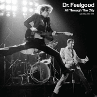 Dr. Feelgood - All Through The City (With Wilko 1974 - 1977) [CD + DVD]