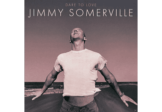 Jimmy Somerville - Dare To Love (Deluxe Edition) - (CD)