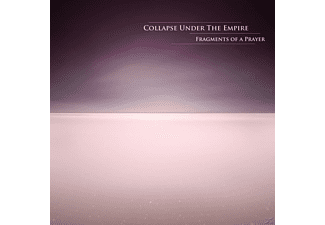 Collapse Under The Empire - Fragments Of A Prayer - (CD)