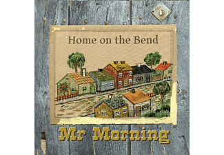 Mr. Morning - Home On The Bend - (CD)