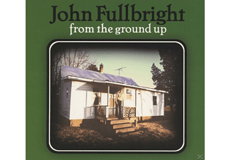 John Fullbright - From The Ground Up - (CD)